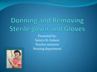 Donning and Removing Sterile gown and Gloves