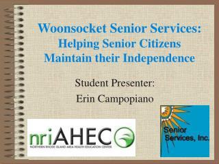 Woonsocket Senior Services: Helping Senior Citizens Maintain their Independence