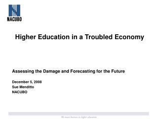 Higher Education in a Troubled Economy Assessing the Damage and Forecasting for the Future