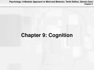 Chapter 9: Cognition
