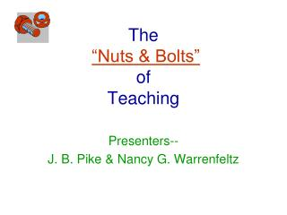 "The ""Nuts & Bolts"" of  Teaching"