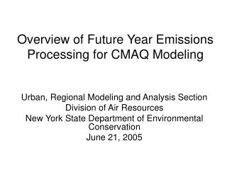 Overview of Future Year Emissions Processing for CMAQ Modeling
