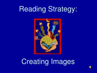 Reading Strategy: Creating Images