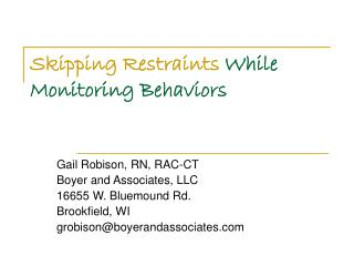 Skipping Restraints  While Monitoring Behaviors