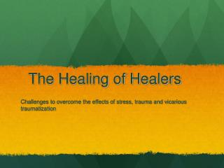 The Healing of Healers
