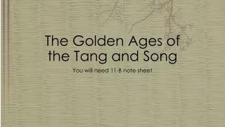 The Golden Ages of  the Tang and Song