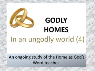 GODLY  		HOMES In an ungodly world (4)
