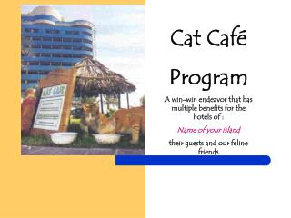 Cat Caf é Program A win-win endeavor that has multiple benefits for the hotels of :