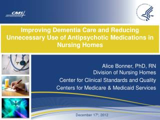 Improving Dementia Care and Reducing Unnecessary Use of Antipsychotic Medications in Nursing Homes