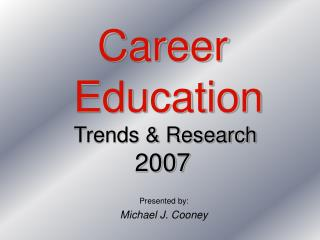 Career  Education  Trends & Research 2007