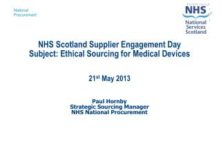 Paul Hornby Strategic Sourcing Manager NHS National Procurement
