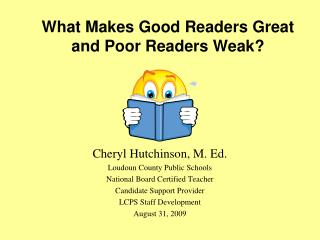 What Makes Good Readers Great and Poor Readers Weak?