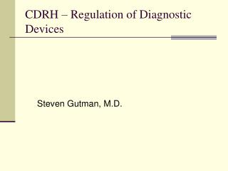 CDRH – Regulation of Diagnostic Devices