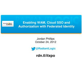 Enabling WAM, Cloud SSO and Authorization with Federated Identity