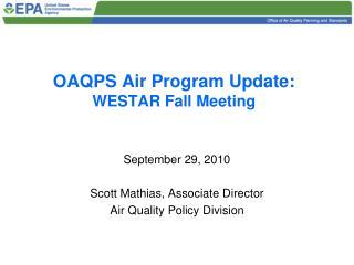 OAQPS Air Program Update: WESTAR Fall Meeting