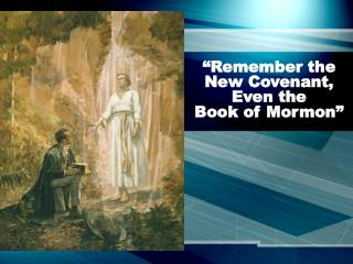 """Remember the New Covenant, Even the  Book of Mormon"""