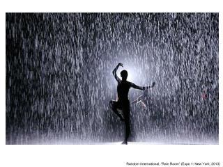 Random International, �Rain Room� (Expo 1: New York, 2013)