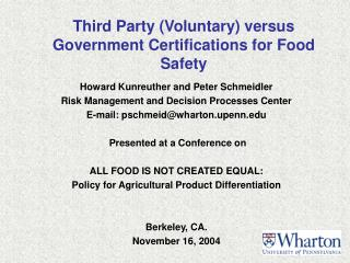 Howard Kunreuther and Peter Schmeidler Risk Management and Decision Processes Center