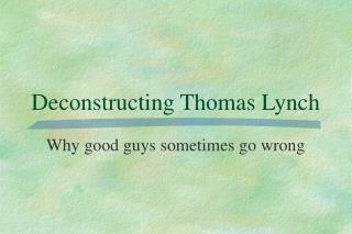 Deconstructing Thomas Lynch
