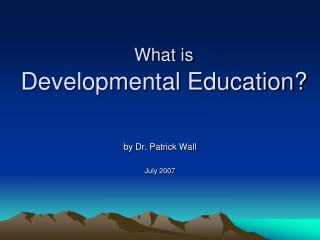 What is Developmental Education?