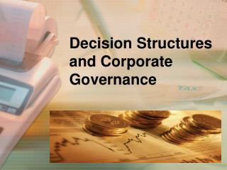 Decision Structures and Corporate Governance