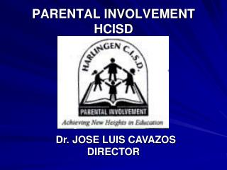 PARENTAL INVOLVEMENT HCISD