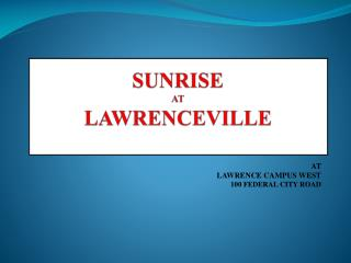 SUNRISE  AT LAWRENCEVILLE