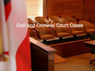 Civil and Criminal Court Cases