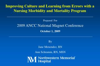 Prepared  For  2009 ANCC National Magnet Conference October 1, 2009 By Jane Menendez, RN