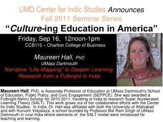 Friday, Sep 16,  12noon-1pm           CCB115 � Charlton College of Business Maureen Hall,  PhD