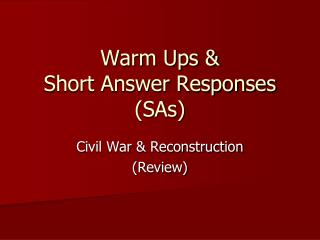 Warm Ups & Short Answer Responses (SAs)