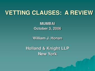 VETTING CLAUSES:  A REVIEW