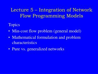 Lecture 5 � Integration of Network Flow Programming Models