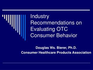 Industry Recommendations on Evaluating OTC Consumer Behavior