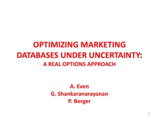 OPTIMIZING MARKETING DATABASES UNDER UNCERTAINTY :
