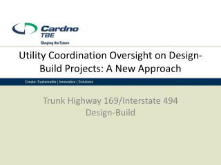 Utility Coordination Oversight on Design-Build Projects: A New Approach