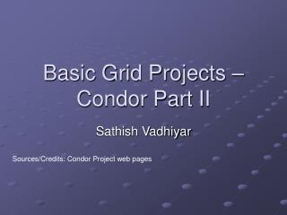 Basic Grid Projects – Condor Part II