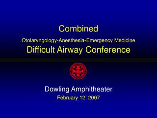 Combined  Otolaryngology-Anesthesia-Emergency Medicine  Difficult Airway Conference