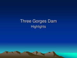 Three Gorges Dam Highlights