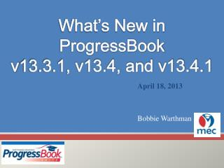 What's New in ProgressBook  v 13.3.1, v13.4, and v13.4.1