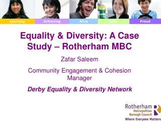 Equality & Diversity: A Case Study – Rotherham MBC  Zafar Saleem