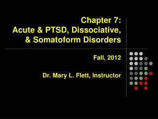 Chapter 7:   Acute & PTSD, Dissociative, & Somatoform Disorders