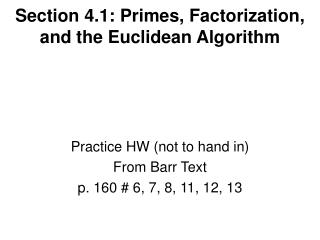 Section 4.1: Primes, Factorization, and the Euclidean Algorithm