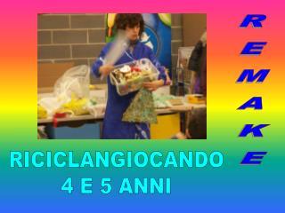 RICICLANGIOCANDO 4 E 5 ANNI
