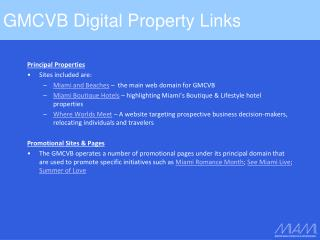 Principal Properties Sites included are: Miami and Beaches  �  the main web domain for GMCVB
