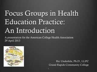 Focus Groups in Health Education Practice: An Introduction