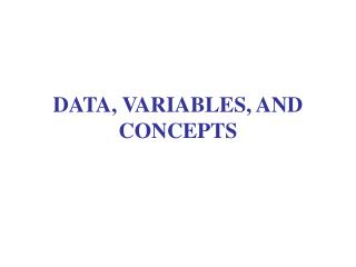DATA, VARIABLES, AND CONCEPTS