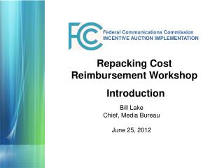 Federal Communications Commission INCENTIVE AUCTION IMPLEMENTATION