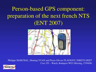Person-based GPS component: preparation of the next french NTS (ENT 2007)