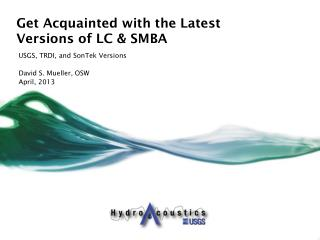 Get Acquainted with the Latest Versions of LC & SMBA